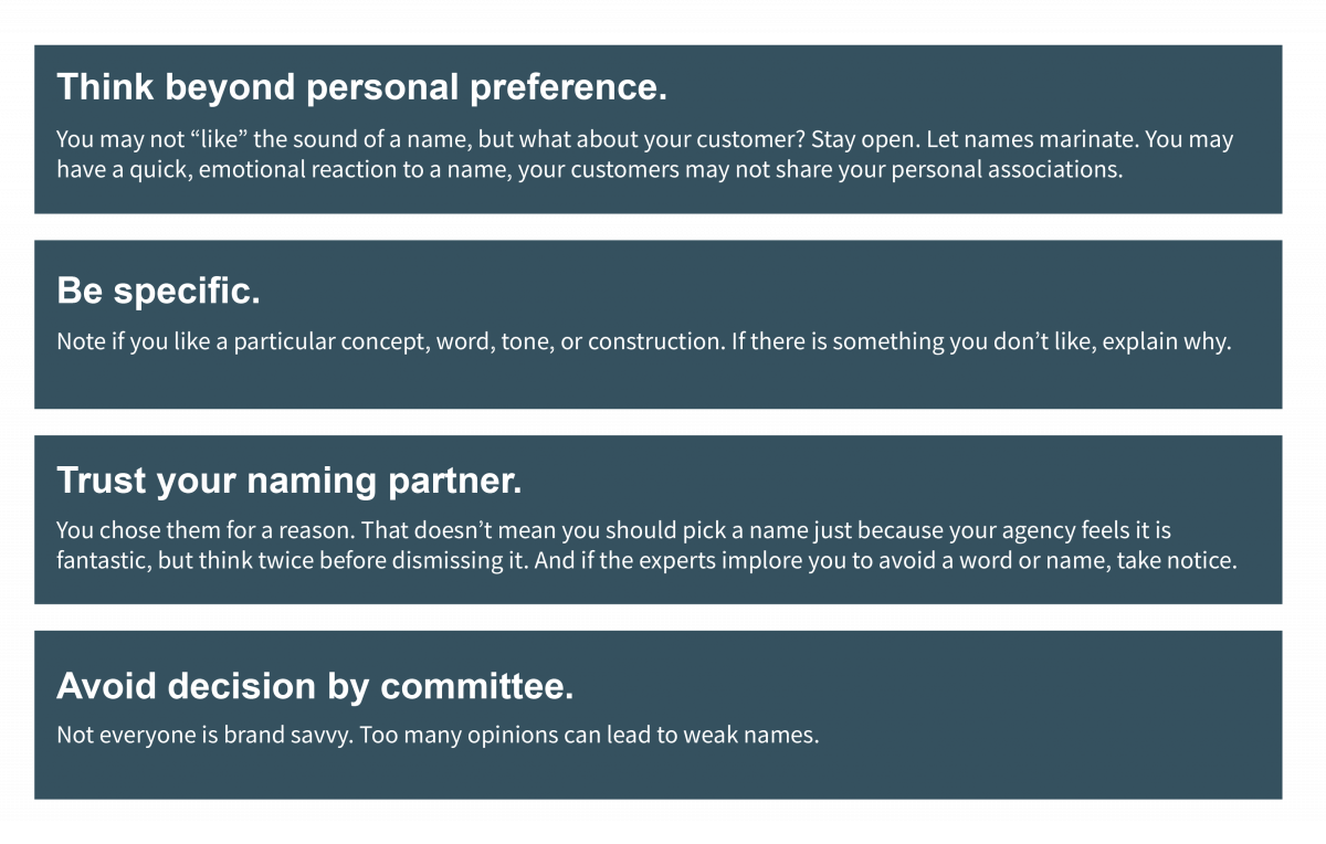 Think beyond personal preference, be specific, trust your naming partner, and avoid decision by committee
