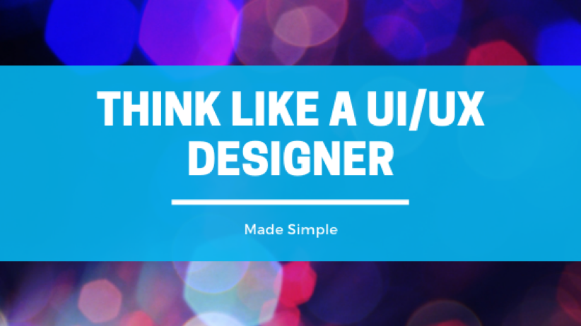 think like a ui/ux designer