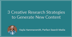 3 Creative Research Strategies to Generate New Content