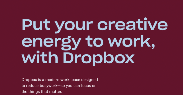 Put your creative energy to work, with Dropbox.