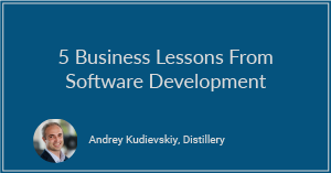 5 Business Lessons From Software Development