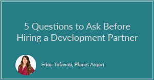 5 Questions to Ask Before Hiring a Development Partner