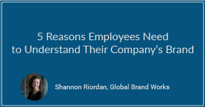 5 Reasons Employees Need to Understand Their Company's Brand