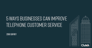 5 Ways Businesses Can Improve Telephone Customer Service