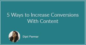 5 Ways to Increase Conversions With Content