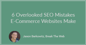 6 Overlooked SEO Mistakes E-Commerce Websites Make