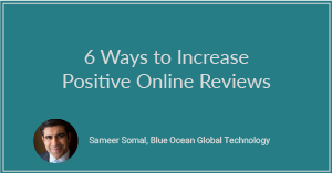 6 Ways to Increase Positive Online Reviews