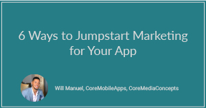 6 Ways to Jumpstart Marketing for Your App