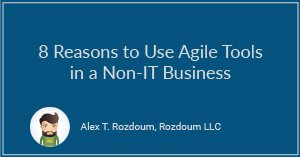8 Reasons to Use Agile Tools in a Non-IT Business