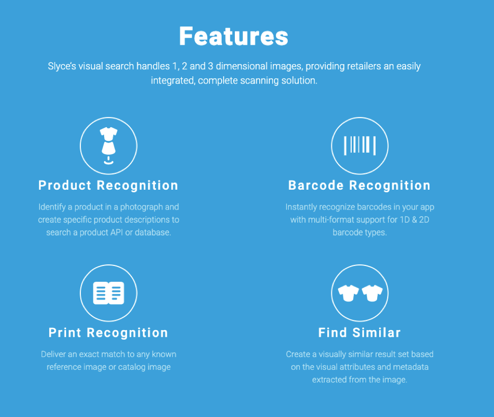 Slyce's visual search handles 1, 2, 3 dimensional images, providing retailers an easily integrated, complete scanning solution.