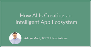 How AI Is Creating an Intelligent App Ecosystem