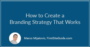 How to Create a Branding Strategy That Works