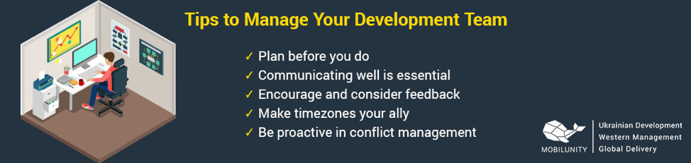 Tips for managing development include planning and communication.