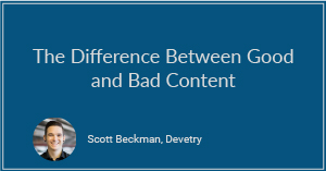 The Difference Between Good and Bad Content
