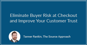 Eliminate Buyer Risk at Checkout and Improve Your Customer Trust