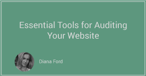Essential Tools for Auditing Your Website