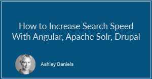 How to Increase Search Speed With Angular, Apache Solr, Drupal