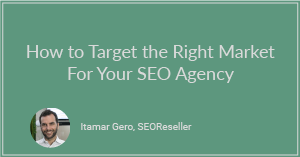 How to Target the Right Market For Your SEO Agency