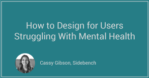 How to Design for Users Struggling with Mental Health