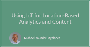Using IoT for Location-Based Analytics and Content