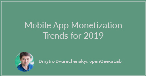 Mobile App Monetization Trends for 2019