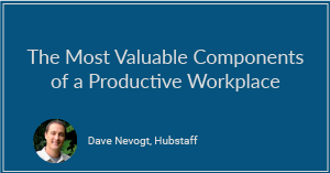The Most Valuable Components of a Productive Workplace