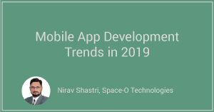 Mobile App Development Trends in 2019