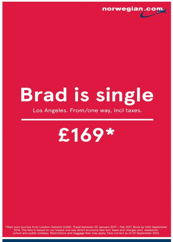 "Norwegian Airlines used as few words as possible in their ""Brad Is Single"" advertising campaign."