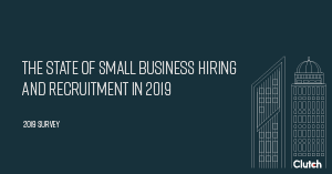 The State of Small Business Hiring and Recruitment in 2019