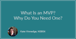 What Is an MVP? Why Do You Need One?