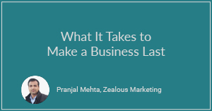 What It Takes to Make A Business Last