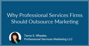 Why Professional Services Firms Should Outsource Marketing