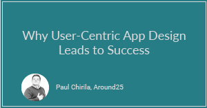 Why User-Centric App Design Leads to Success