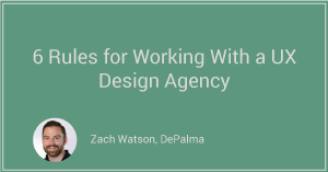 6 Rules for Working With a UX Design Agency