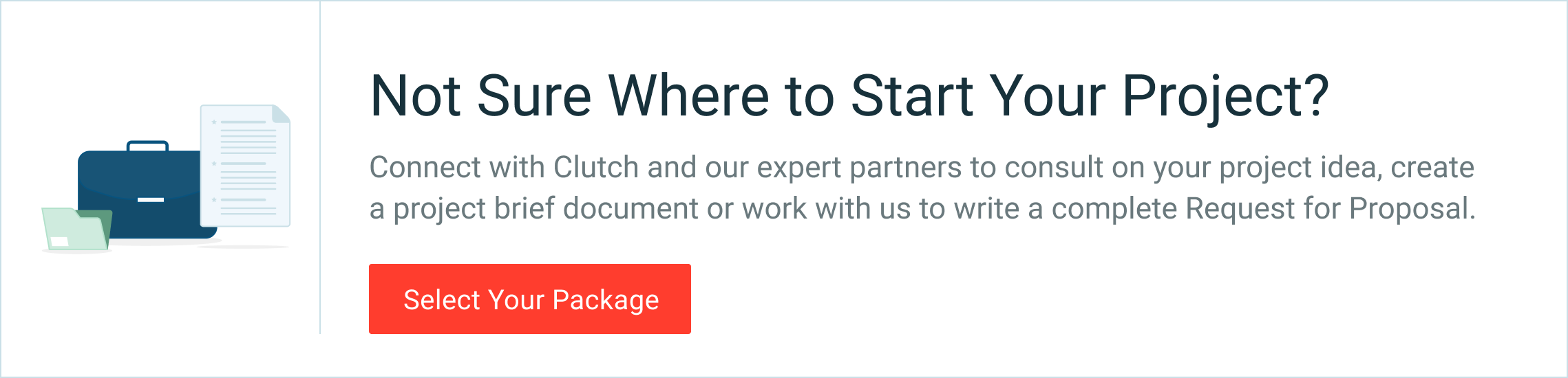 Connect with Clutch to consult on your project idea, create a project brief or to write a Request for Proposal.