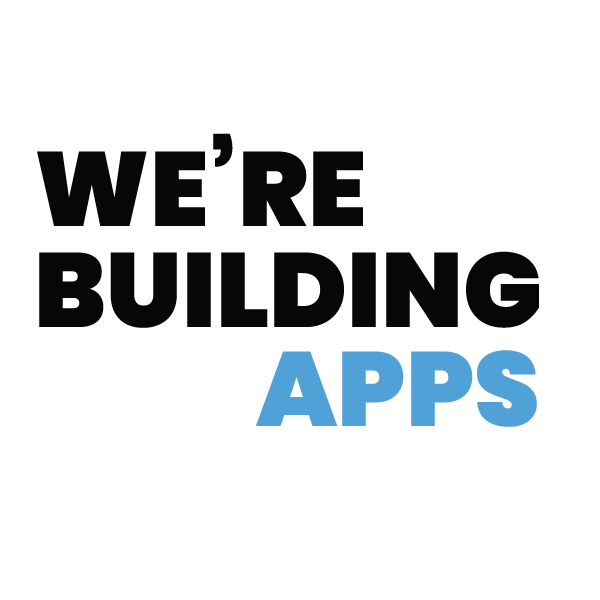 We're Building Apps