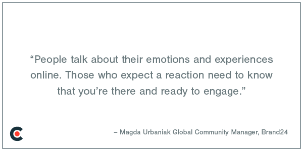 People talk about their emotions and experiences online. Quotation from Magda of Brand24