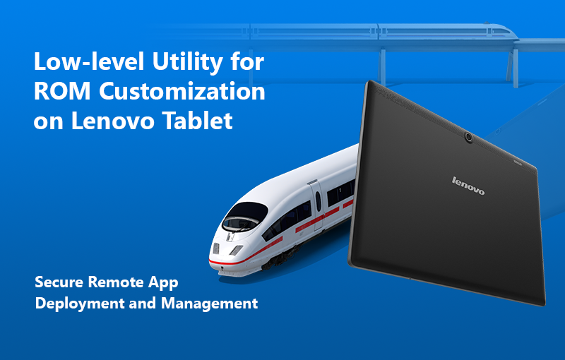 Low-level Utility for ROM Customization on Lenovo Tablet: Secure