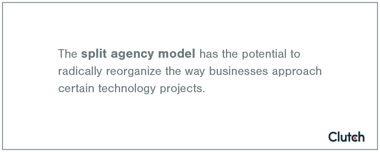 A split agency model is a new and revolutionary way to approach technology projects.