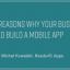 4 Reasons Why Your Business Should Build a Mobile App