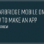 Interview With Clearbridge Mobile on How to Make an App