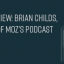 An Interview With Brian Childs of MozPod, an SEO Podcast