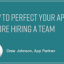 How to Perfect Your App Idea Before Hiring a Team