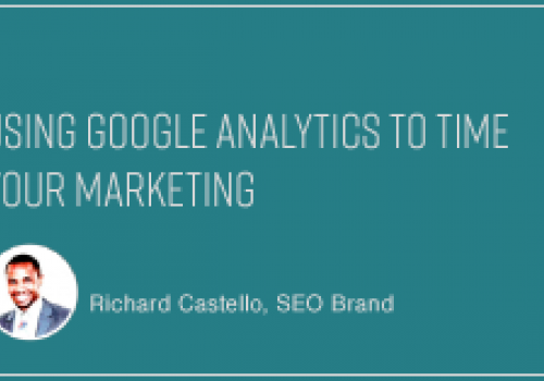 Using Google Analytics to Time Your Marketing