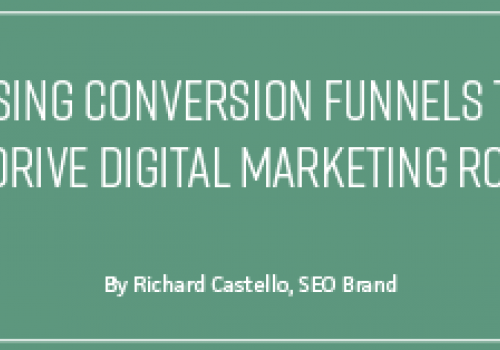 Using Conversion Funnels to Drive Digital Marketing ROI