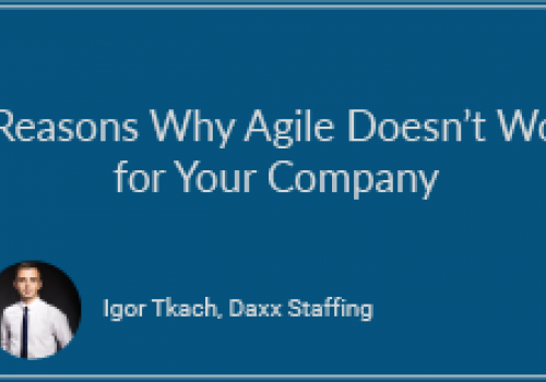3 Reasons Why Agile Doesn't Work for Your Company