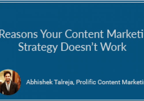 5 Reasons Your Content Marketing Strategy Doesn't Work