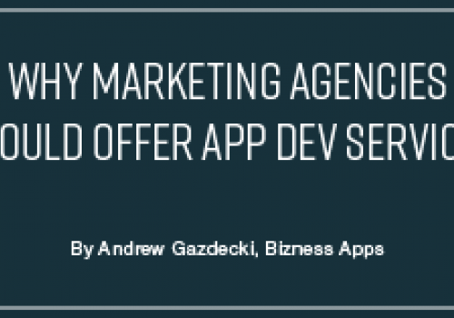 Why Marketing Agencies Should Offer App Development Services