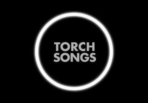 Torch Songs Campaign