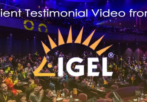 Client Testimonial to VMP (Jed Ayers - CEO of IGEL Technology) ​